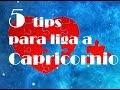 5 tips para Ligar a Capricornio por Anna Azuara