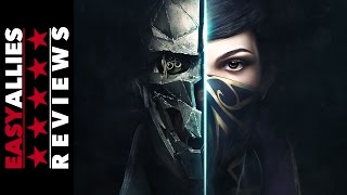 Dishonored 2 - Easy Allies Review (Video Game Video Review)