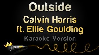 Calvin Harris ft. Ellie Goulding - Outside (Karaoke Version)