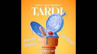 Federico Rossi - Non è Mai Troppo Tardi - Panda Deejay Bootleg