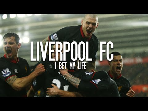Liverpool FC- I Bet My Life