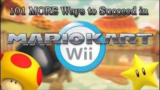 101 MORE Ways to Succeed in Mario Kart Wii