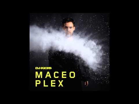 Maceo Plex - Mind On Fire
