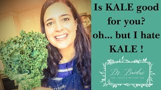 Is Kale Good For You? Oh... but I don't like it