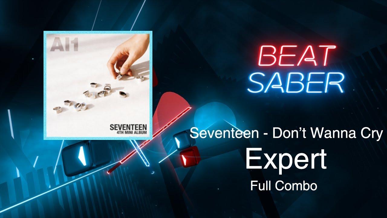 [BEAT SABER] Don't Wanna Cry - Seventeen (Expert Full Combo) Custom Map