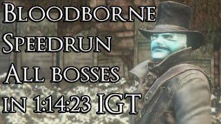 Bloodborne Speedrun - All bosses in 1:14:23 In-Game Time