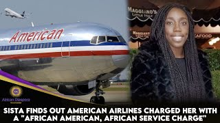 Sista Finds Out American Airlines Charged Her With A