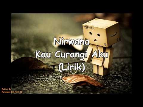 Lagu Sedih | Nirwana ~ Kau Curangi Aku