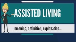 What is ASSISTED LIVING? What does ASSISTED LIVING mean? ASSISTED LIVING meaning & explanation