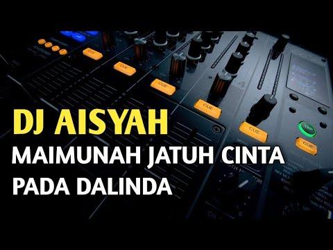 DJ AISYAH MAIMUNAH JATUH CINTA PADA DALINDA | REMIX