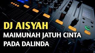 Download lagu DJ AISYAH MAIMUNAH JATUH CINTA PADA DALINDA | REMIX