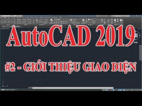 Hướng dẫn sử dụng AutoCAD 2019 -  Phần 2 Giới thiệu giao diện AutoCAD 2019