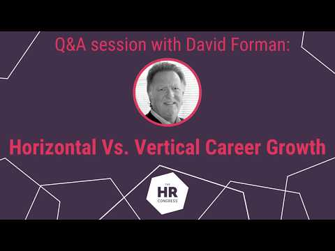 Q&A Session with David Forman: Horizontal Vs. Vertical Caree