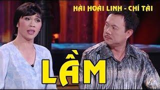 Hài - Hoài Linh - Chí Tài - Trường Giang - Uyên Chi - Lầm