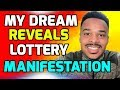 I Had A Dream How To Win Lottery & Manifest Abundance!!! (MUST SEE!!!)