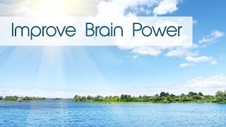 Improve brain power. music for learning, meditation, reading, concentrating and more!