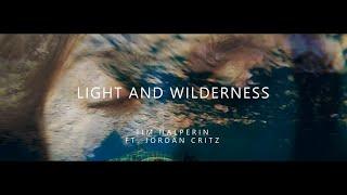 Light and Wilderness (Music/Lyric Video) - Tim Halperin ft. Jordan Critz | A s h R a w A r t