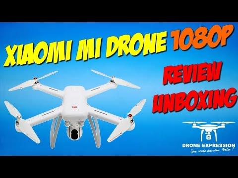 Review Unboxing Présentation du XIAOMI MI DRONE + APP ANDROID - GEARBEST - DRONE EXPRESSION