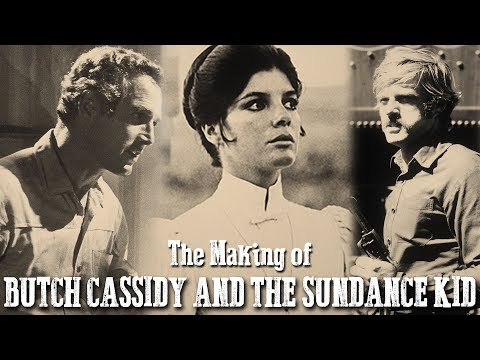 The Making of Butch Cassidy and The Sundance Kid | Full Feature Documentary