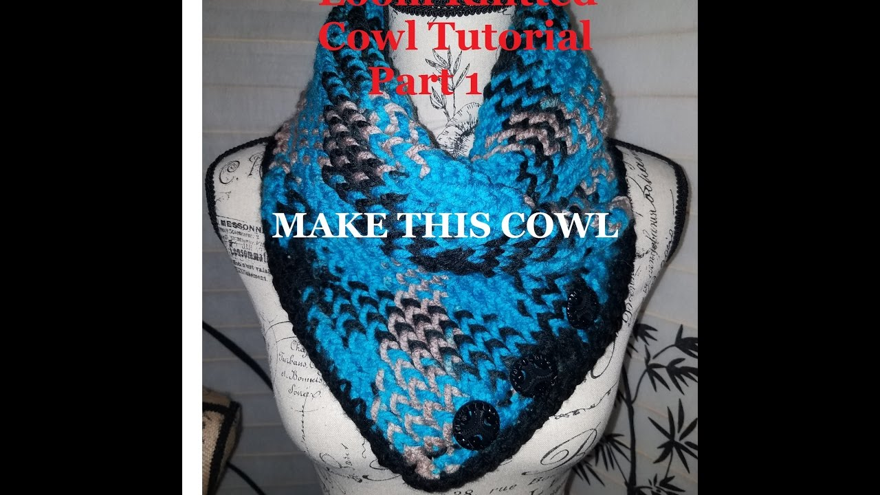 How To Loom Knit A Cowl Diy Tutorial Pt 1 Youtube