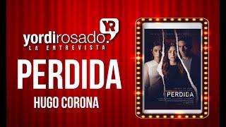 Perdida (película) | Hugo Corona