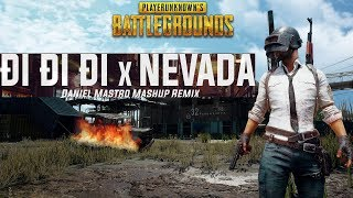 Download Mashup Nevada x Đi Đi Đi | Daniel Mastro | Phiên Bản PUBG Highlights | PUBG Music Higlights Mp3
