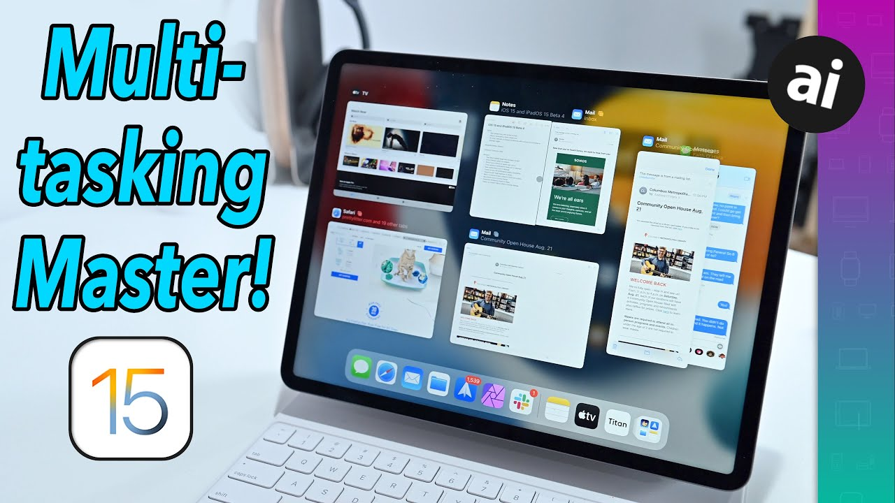 How to master multitasking on iPad and iPad Pro in iPadOS 15