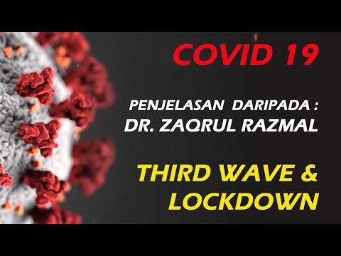 COVID 19  |  PENJELASAN DR. ZAQRUL RAZMAL  |  THIRD WAVE & LOCKDOWN