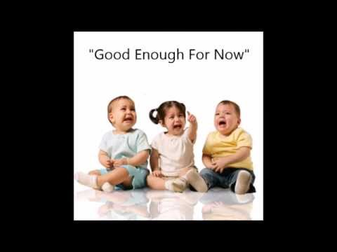 Good Enough For Now (lyrics by Gregg Fleischman)