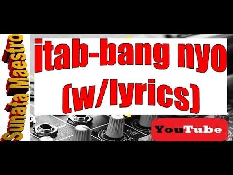 itabbang nyo (with lyrics)