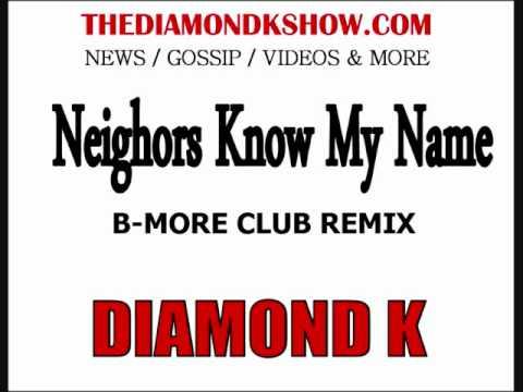 Neighbors Know My Name B More Club Remix