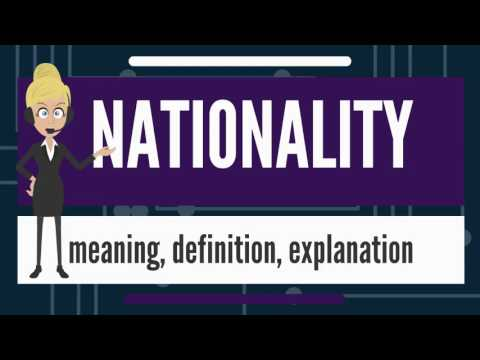 What is NATIONALITY? What does NATIONALITY mean? NATIONALITY meaning, definition & explanation