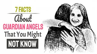 7 LittleKnown Facts About Guardian Angels That Will Amaze You