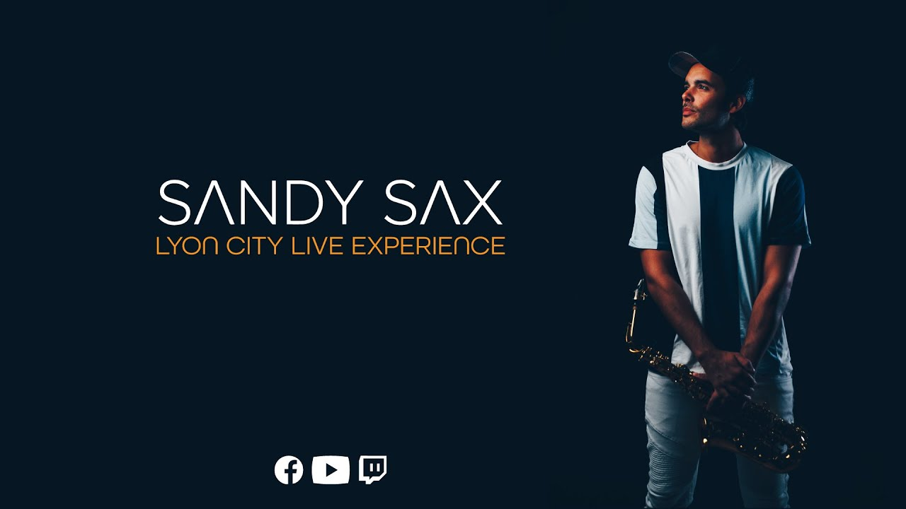Sandy Sax - Lyon City Live Experience (45 min Live Music)