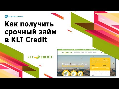 Как получить срочный займ в KLT Credit