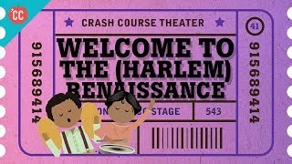 The Harlem Renaissance: Crash Course Theater #41