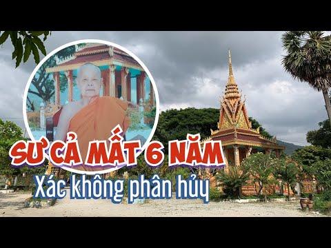 Chuyện lạ - Xác sư cả chùa Khmer không phân hủy sau 6 năm chôn cất   Xá lợi toàn thân của sư ông