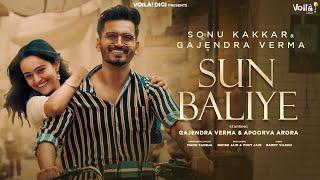 Sun Baliye: Sonu Kakkar, Gajendra Verma | Apoorva Arora |Mann Taneja| New Hindi Song 2021 | Sad Song