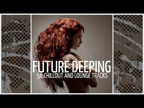 Chad - Blue Tango - Future Deeping - 50 Chillout And Lounge Tracks