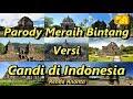 Parody Meraih Bintang Versi Candi di Indonesia