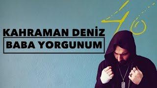 Kahraman Deniz - Baba Yorgunum (Official Audio)