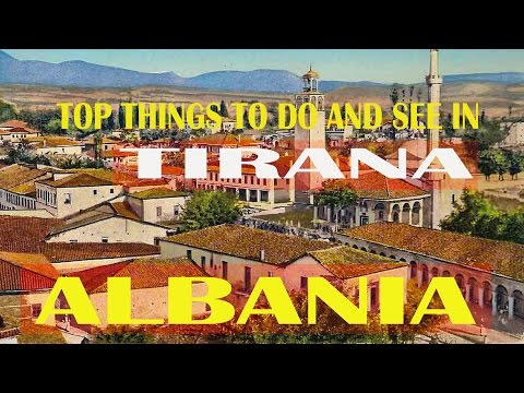 Top Things To do and See in Tirana, Albania | Welcome to Albania (Tirana) | Living in Tirana