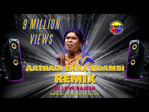Aathadi Enna Udambi Remix ~ Dj Love Rajesh