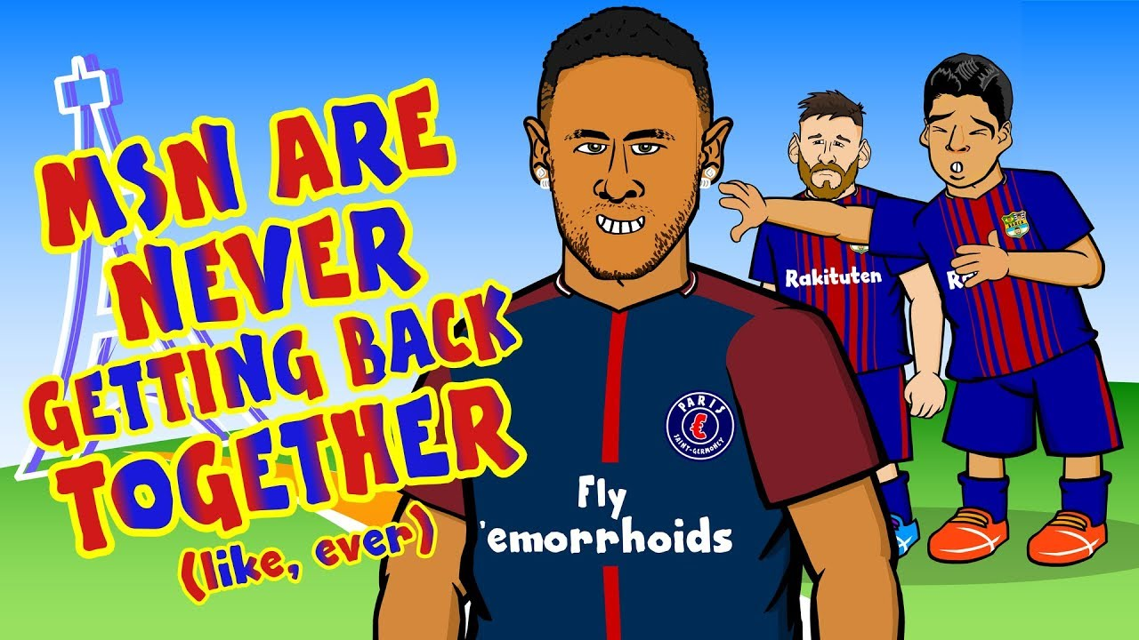 Neymar Signs For Psgmsn Are Never Getting Back Together