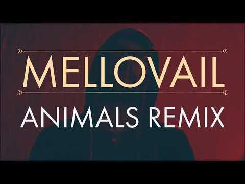 Maroon 5 - Animals (Mellovail Remix)