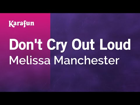 Karaoke Don't Cry Out Loud - Melissa Manchester *