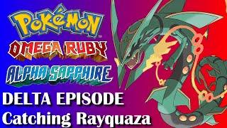 Pokemon Omega Ruby & Alpha Sapphire - Delta Episode Catching Rayquaza