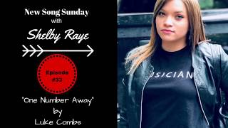 "Luke Comb's ""One Number Away"" (cover) by Shelby Raye"
