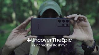 #UncoverTheEpic in incredible Kashmir | Galaxy S21 Ultra | Samsung