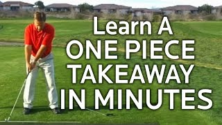 Golf Backswing - Learning The One Piece Takeaway
